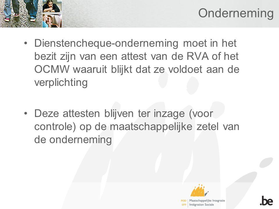 Onderneming Dienstencheque-onderneming moet in het bezit zijn van een attest van de RVA of het OCMW waaruit blijkt dat ze voldoet aan de verplichting