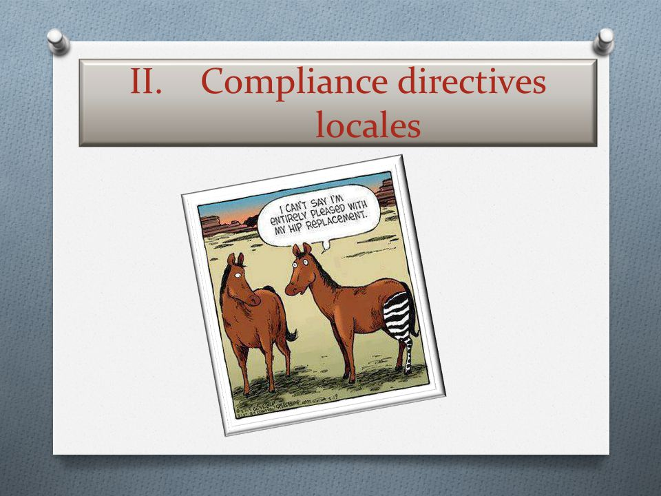 II. Compliance directives locales