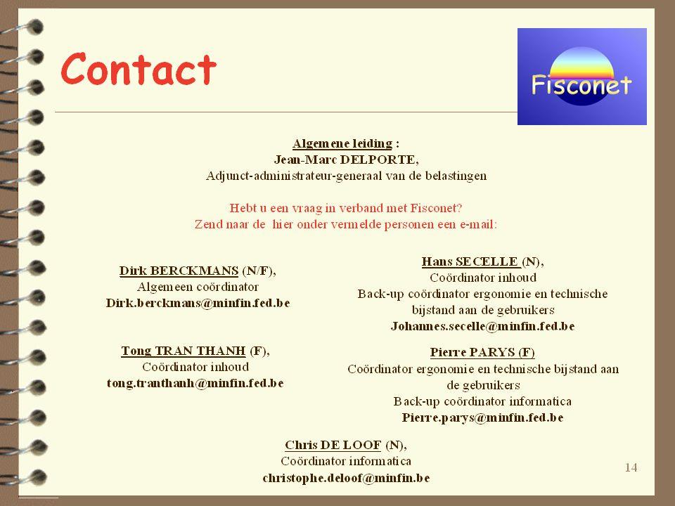 14 Contact Direction générale : Jean-Marc DELPORTE, Administrateur général adjoint des impôts Avez vous une question sur Fisconet.