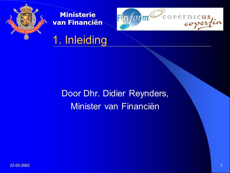 Ministerie van Financiën 22-05-2002 4 2. Actieplan Door Dhr. Alain Zenner, Regeringscommissaris