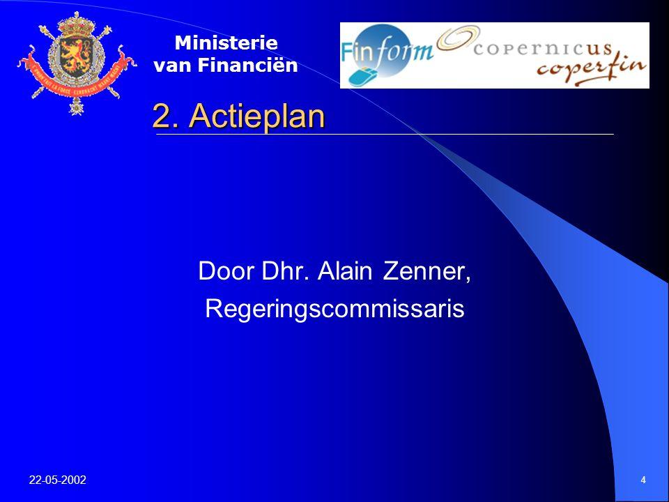 Ministerie van Financiën 22-05-2002 5 3.Finform in het algemeen Door Dhr.
