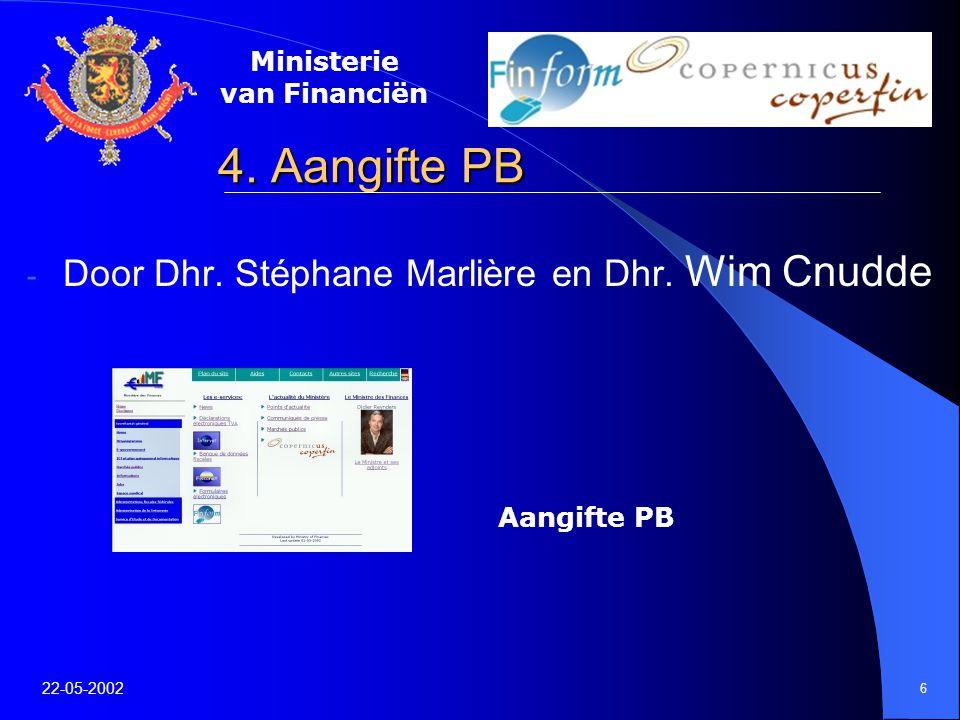 Ministerie van Financiën 22-05-2002 6 4. Aangifte PB - Door Dhr.