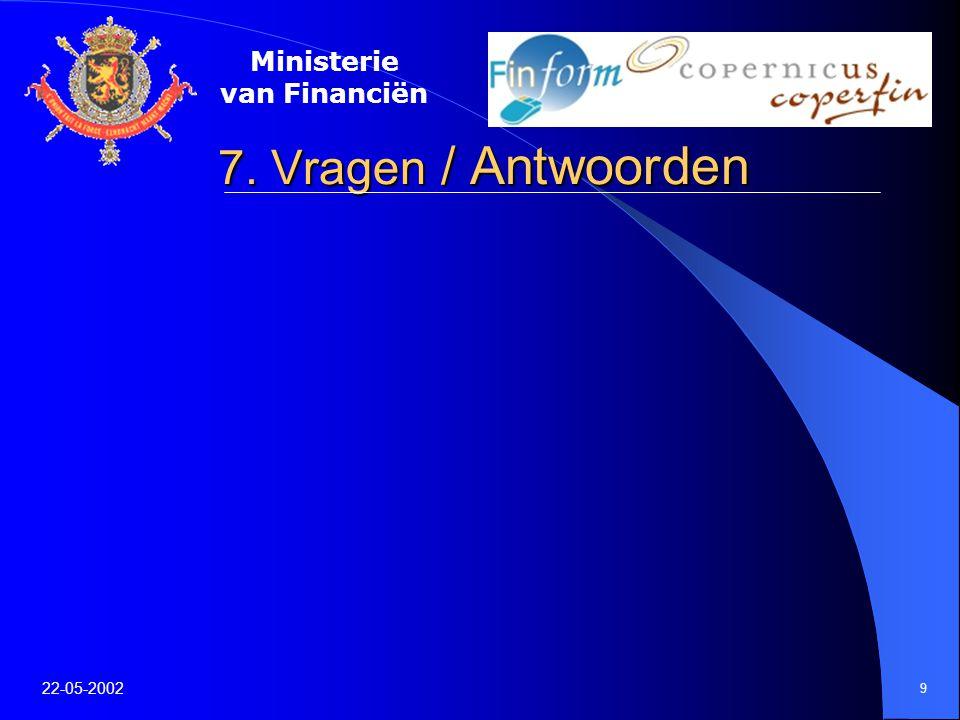 Ministerie van Financiën 22-05-2002 9 7. Vragen / Antwoorden