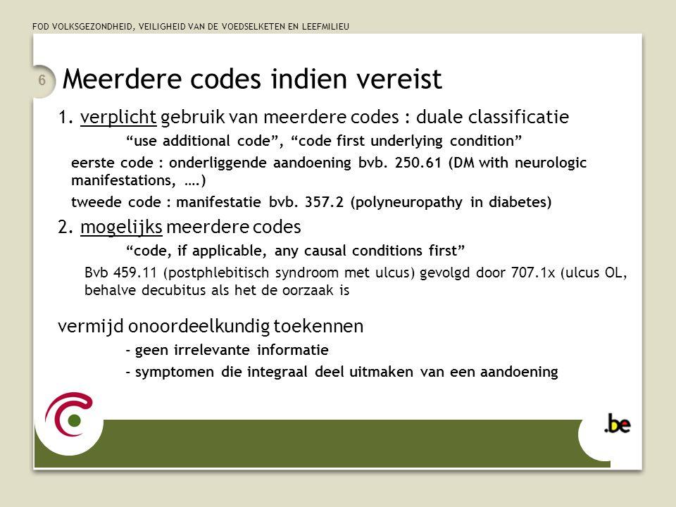 FOD VOLKSGEZONDHEID, VEILIGHEID VAN DE VOEDSELKETEN EN LEEFMILIEU 6 Meerdere codes indien vereist 1. verplicht gebruik van meerdere codes : duale clas