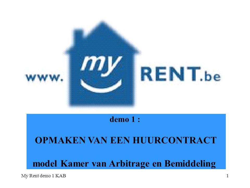 My Rent demo 1 KAB2 WELKOMWELKOM voor wat betreft het ter registratie aanbieden van het ondertekende huurcontract : zie demo 2
