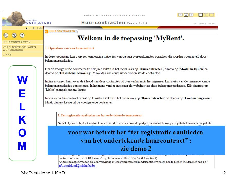 My Rent demo 1 KAB23 Optie 3 : -verhuurder en huurder gaan niet akkoord met de inhoud van het contract en wensen deze inhoud later te wijzigen -sluit op het scherm het pdf-formaat van het contract (x) - klik op en bewaar dit (xml-)bestand met alle door u ingebrachte gegevens op uw computer -voeg op het door u gewenste tijdstip de bewaarde gegevens opnieuw toe in de toepassing als volgt : -indien u dit wenst kan u de gegevens nog wijzigen -handel verder als onder optie 1 (of wijzig opnieuw of bewaar opnieuw lokaal…) 1.Klik hier 3.