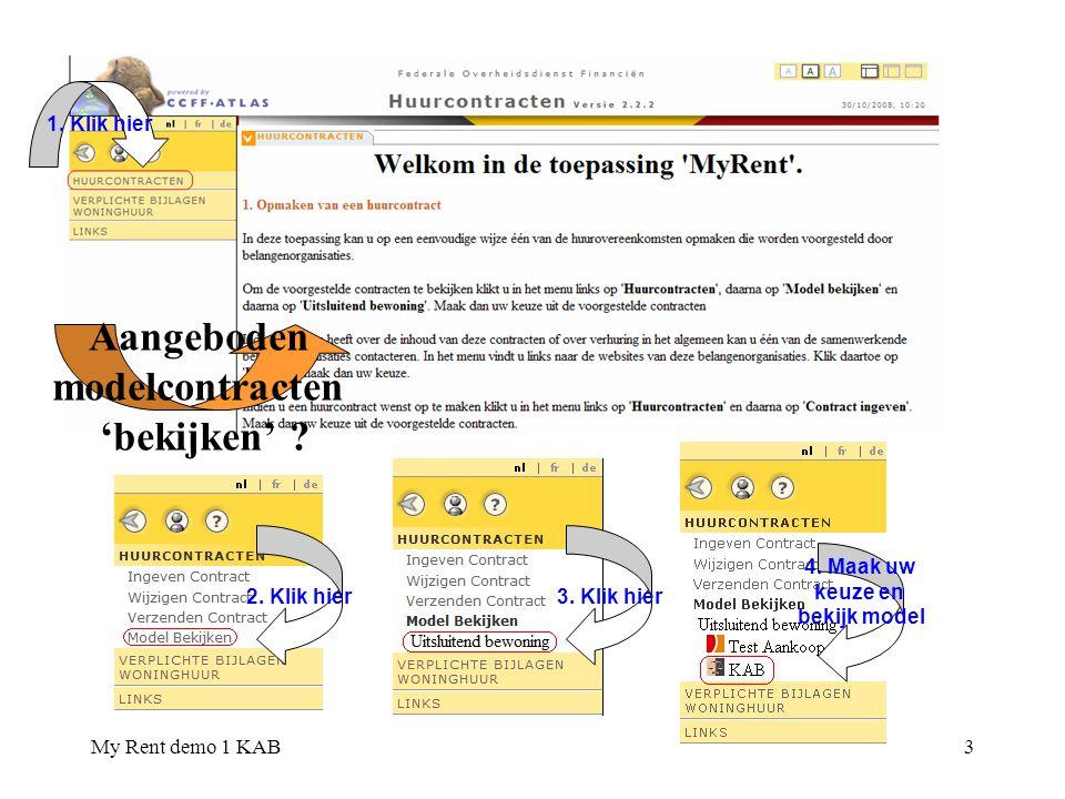 My Rent demo 1 KAB4 Organisaties contacteren ? 1. Klik hier 2. Maak uw keuze