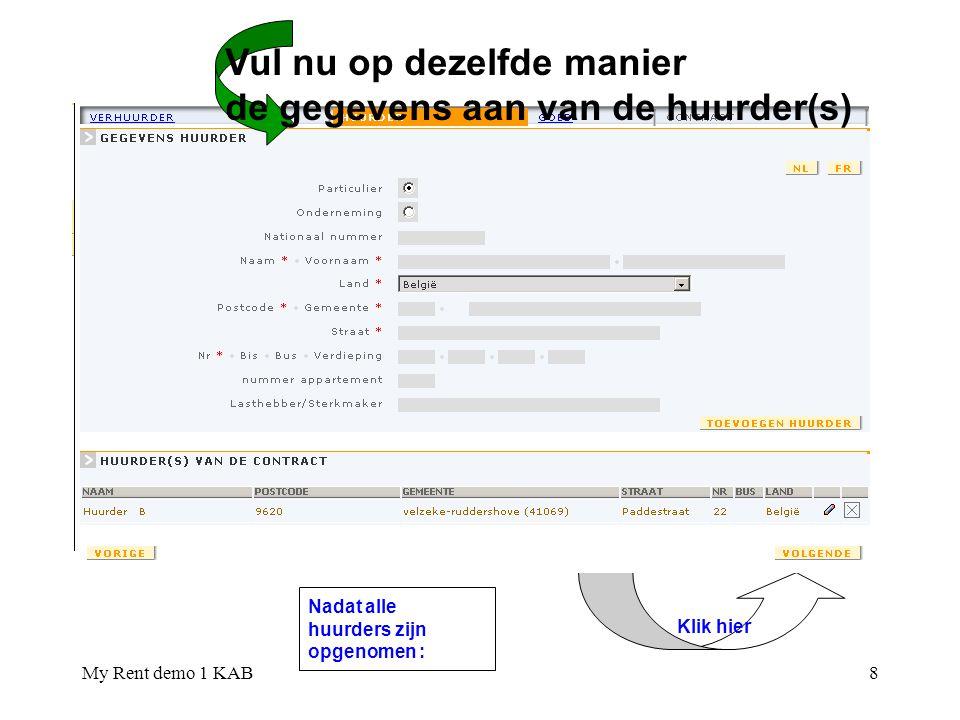 My Rent demo 1 KAB19 U vindt hier alle contactgegevens van het bevoegde registratiekantoor Klik hier om het ingevulde ontwerpcontract te tonen !