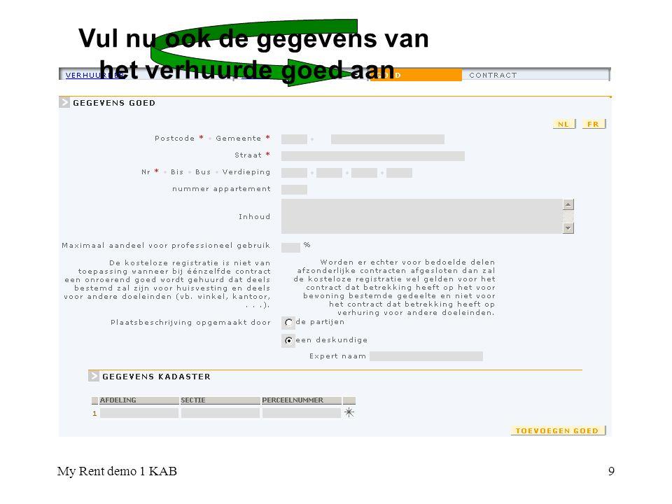 My Rent demo 1 KAB20 Print het in pdf-formaat getoonde contract af (in zoveel exemplaren als er partijen zijn), en kies uit de verdervermelde opties Opmerking : In deze versie van de toepassing dienen nog een aantal gegevens in het ontwerpcontract manueel geschrapt of aangevuld te worden.