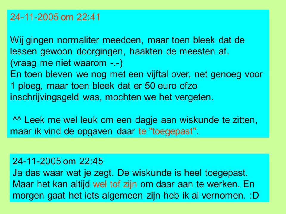 24-11-2005 om 22:41 Wij gingen normaliter meedoen, maar toen bleek dat de lessen gewoon doorgingen, haakten de meesten af. (vraag me niet waarom -.-)