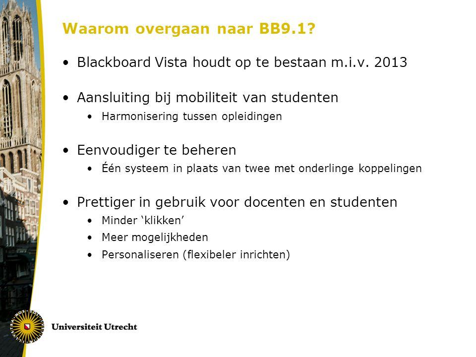 Waarom overgaan naar BB9.1.Blackboard Vista houdt op te bestaan m.i.v.