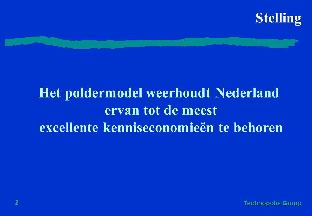 Technopolis Group 2 Stelling Het poldermodel weerhoudt Nederland ervan tot de meest excellente kenniseconomieën te behoren