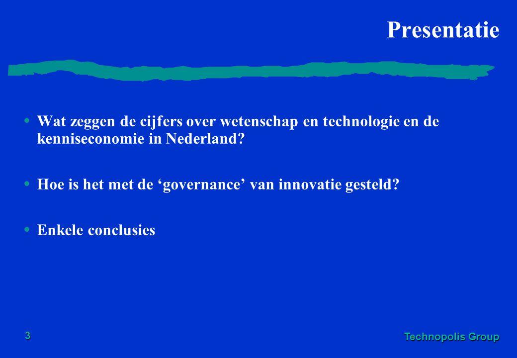 Technopolis Group 3 Presentatie Wat zeggen de cijfers over wetenschap en technologie en de kenniseconomie in Nederland? Hoe is het met de 'governance'