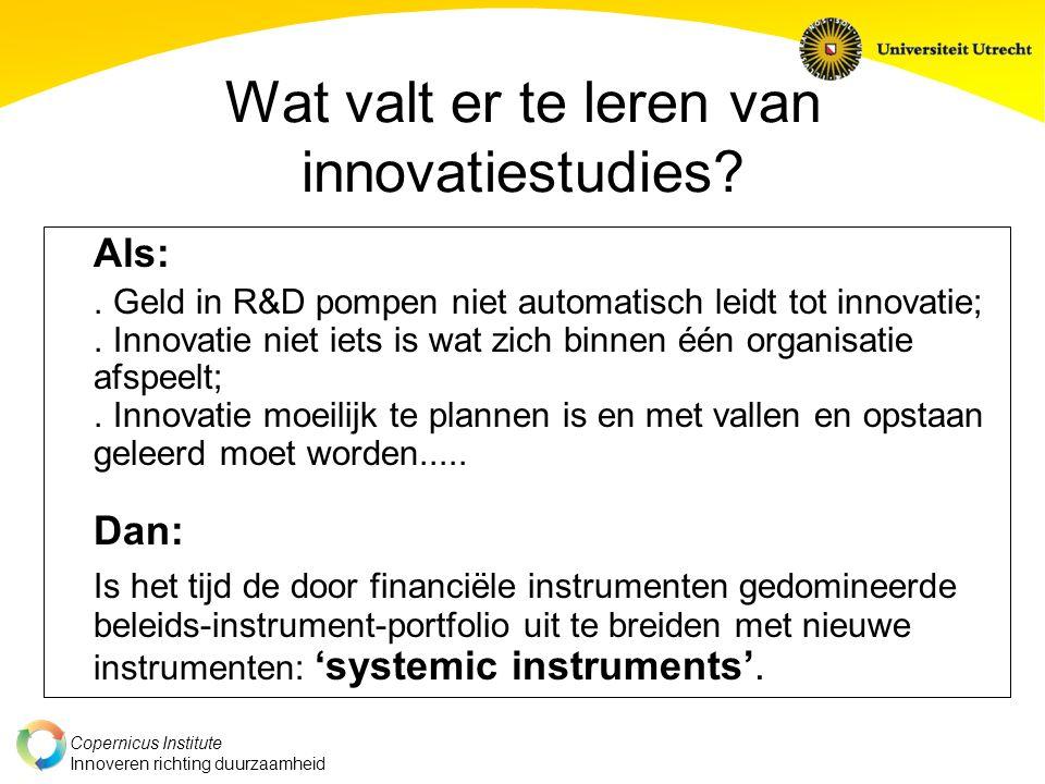 Copernicus Institute Innoveren richting duurzaamheid Wat valt er te leren van innovatiestudies.
