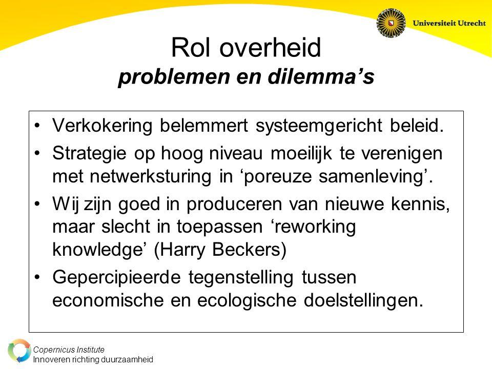 Copernicus Institute Innoveren richting duurzaamheid Rol overheid problemen en dilemma's Verkokering belemmert systeemgericht beleid.