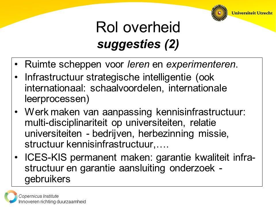 Copernicus Institute Innoveren richting duurzaamheid Rol overheid suggesties (2) Ruimte scheppen voor leren en experimenteren.