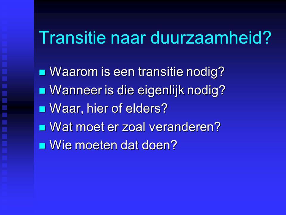 Transitie naar duurzaamheid. n Waarom is een transitie nodig.