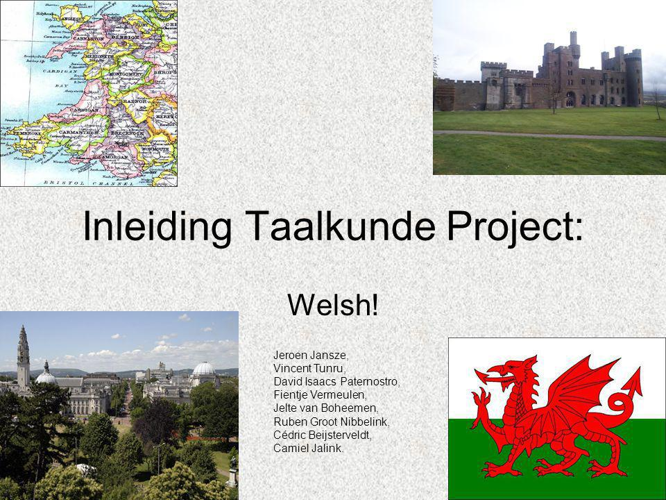 Inleiding Taalkunde Project: Welsh.