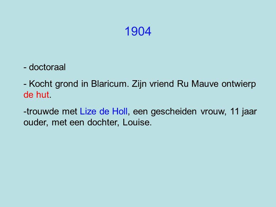 - doctoraal - Kocht grond in Blaricum. Zijn vriend Ru Mauve ontwierp de hut. -trouwde met Lize de Holl, een gescheiden vrouw, 11 jaar ouder, met een d