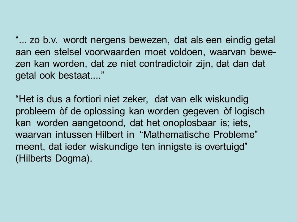"""""""... zo b.v. wordt nergens bewezen, dat als een eindig getal aan een stelsel voorwaarden moet voldoen, waarvan bewe- zen kan worden, dat ze niet contr"""