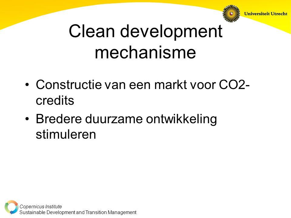 Copernicus Institute Sustainable Development and Transition Management Clean development mechanisme Constructie van een markt voor CO2- credits Bredere duurzame ontwikkeling stimuleren
