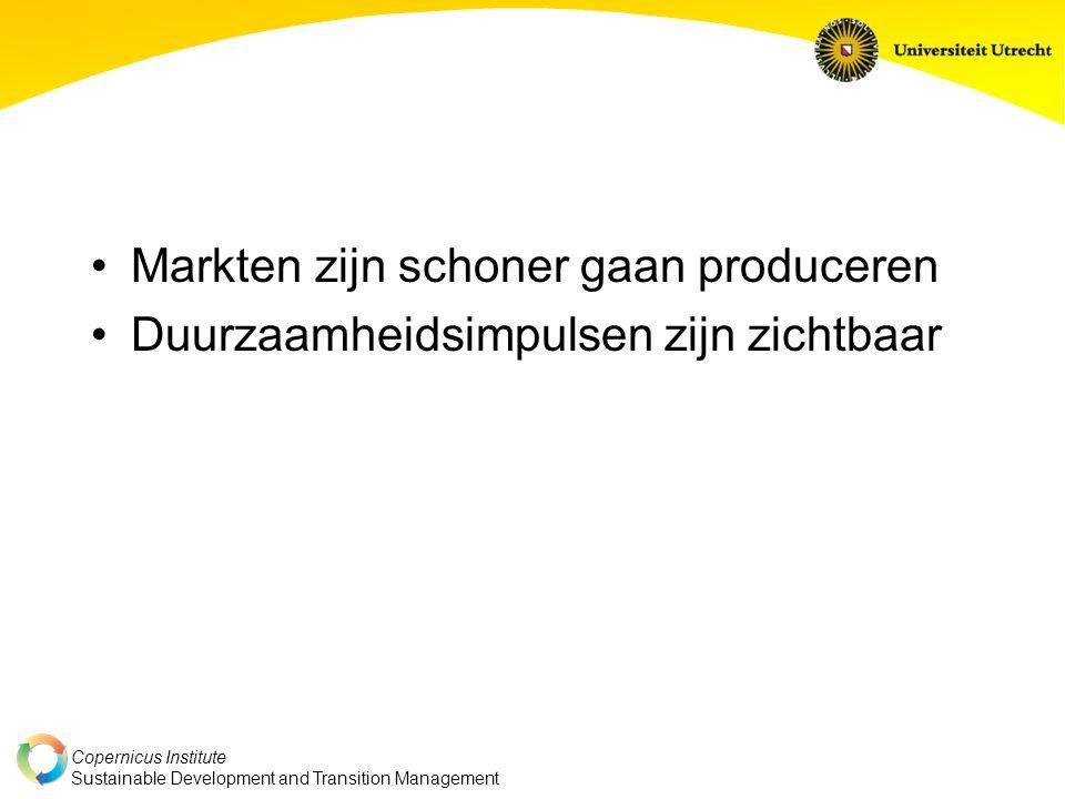 Copernicus Institute Sustainable Development and Transition Management Markten zijn schoner gaan produceren Duurzaamheidsimpulsen zijn zichtbaar