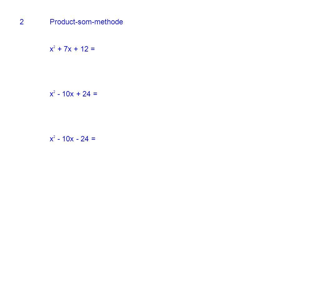 2Product-som-methode x 2 + 7x + 12 = x 2 - 10x + 24 = x 2 - 10x - 24 =