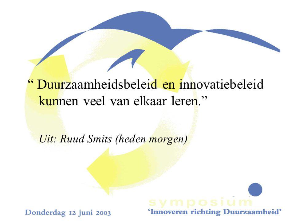 Duurzaamheidsbeleid en innovatiebeleid kunnen veel van elkaar leren. Uit: Ruud Smits (heden morgen)
