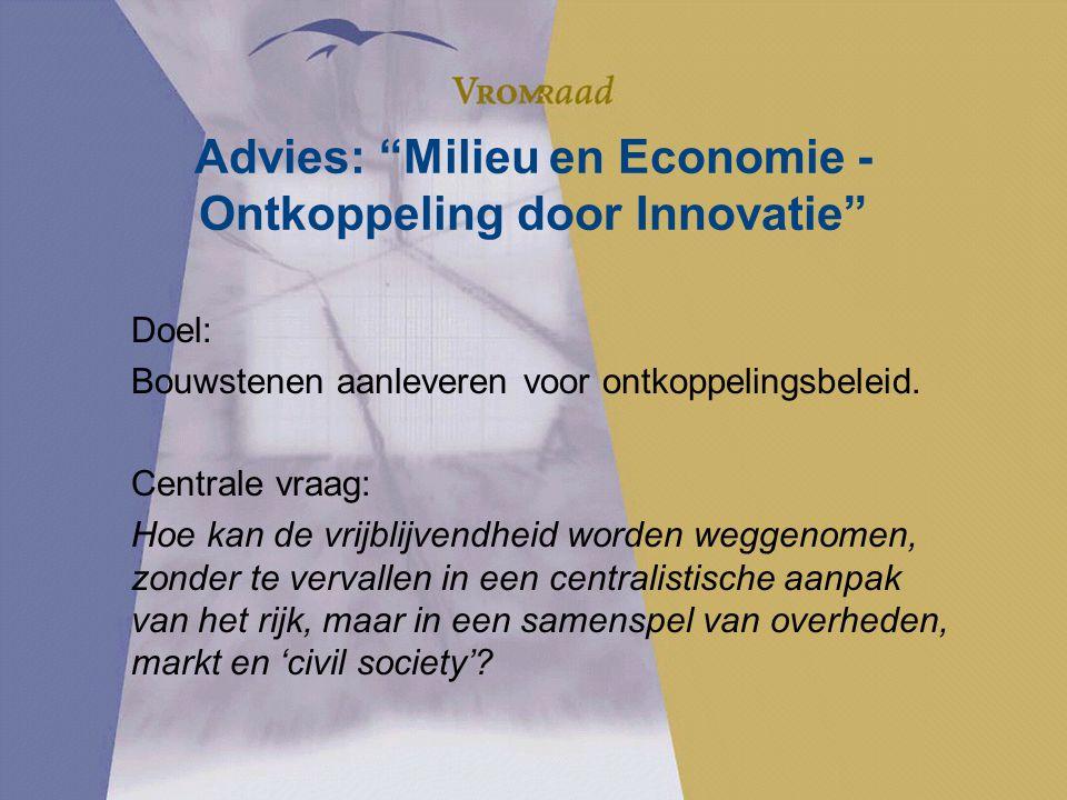 Advies: Milieu en Economie - Ontkoppeling door Innovatie Doel: Bouwstenen aanleveren voor ontkoppelingsbeleid.