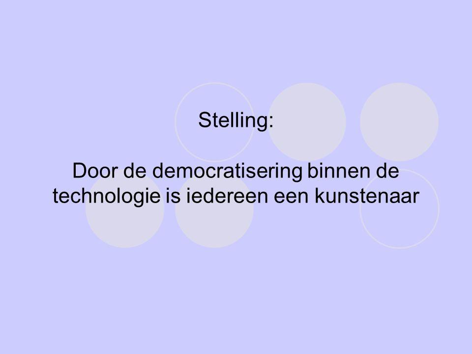 Stelling: Door de democratisering binnen de technologie is iedereen een kunstenaar