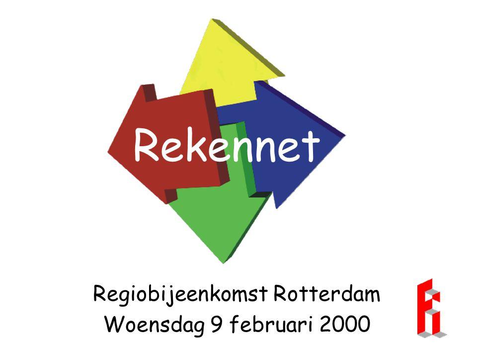 Rekennet Regiobijeenkomst Rotterdam Woensdag 9 februari 2000