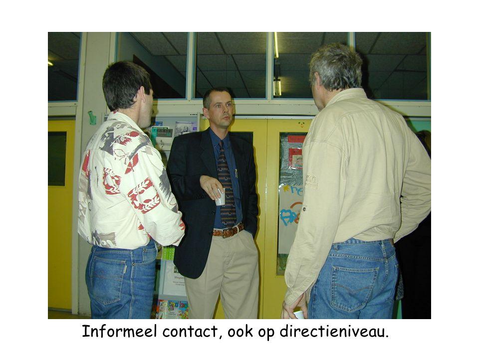 Informeel contact, ook op directieniveau.