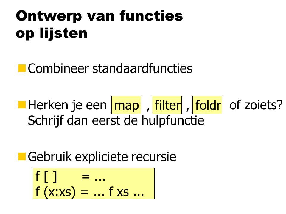 Ontwerp van functies op lijsten nCombineer standaardfuncties nHerken je een,, of zoiets.