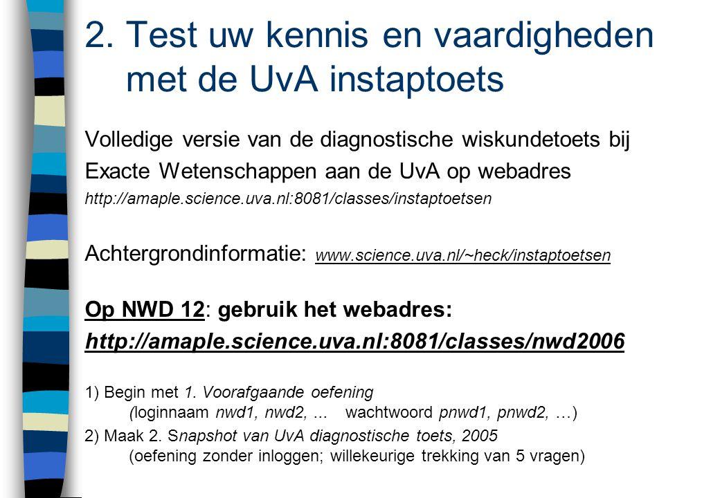3.De UvA instaptoets: opzet en resultaten in 2005 Wat toetsen we.