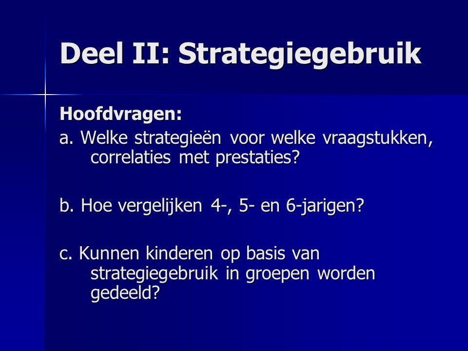 Deel II: Strategiegebruik Hoofdvragen: a.