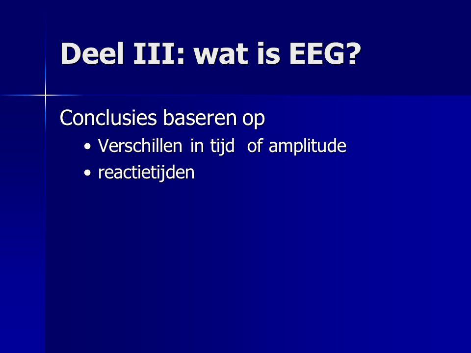Deel III: wat is EEG.