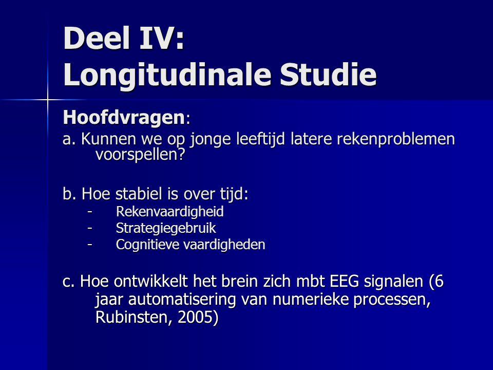 Deel IV: Longitudinale Studie Hoofdvragen : a.