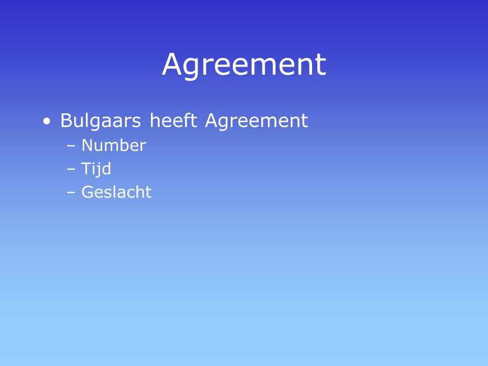 Agreement Bulgaars heeft Agreement –Number –Tijd –Geslacht