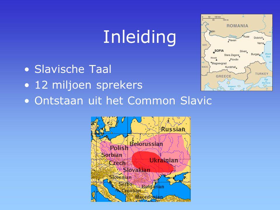 Inleiding Slavische Taal 12 miljoen sprekers Ontstaan uit het Common Slavic