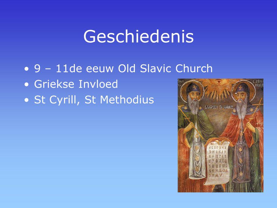 Geschiedenis 9 – 11de eeuw Old Slavic Church Griekse Invloed St Cyrill, St Methodius