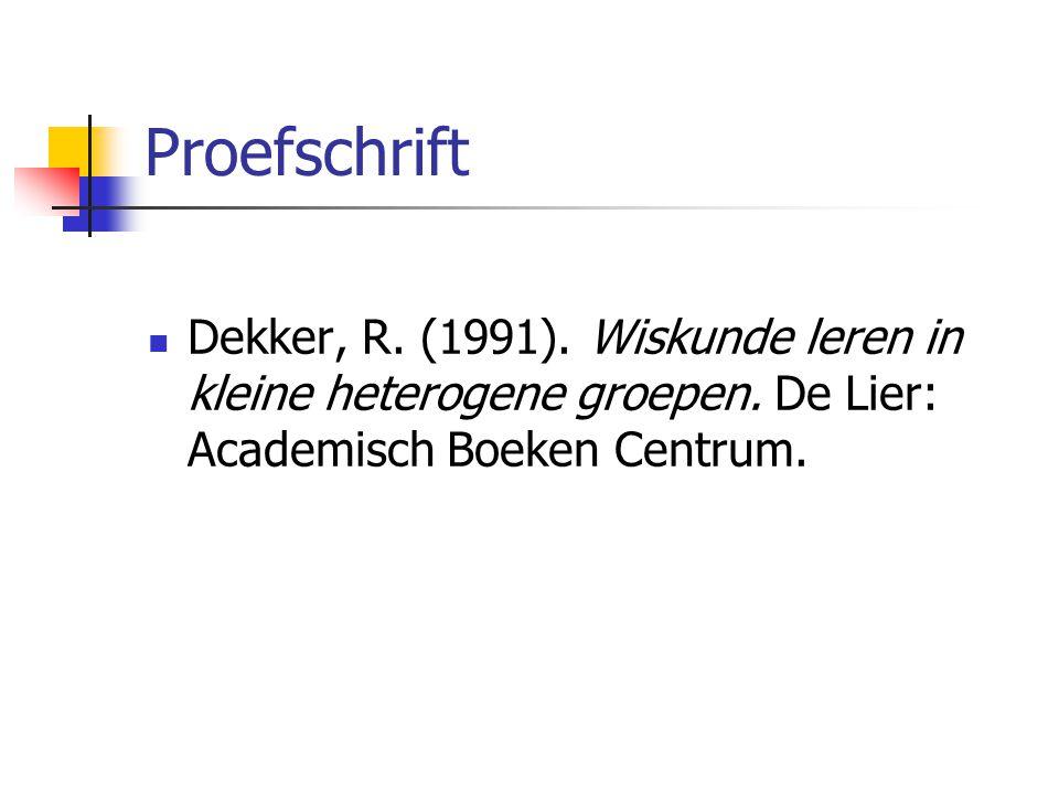 Proefschrift Dekker, R. (1991). Wiskunde leren in kleine heterogene groepen. De Lier: Academisch Boeken Centrum.