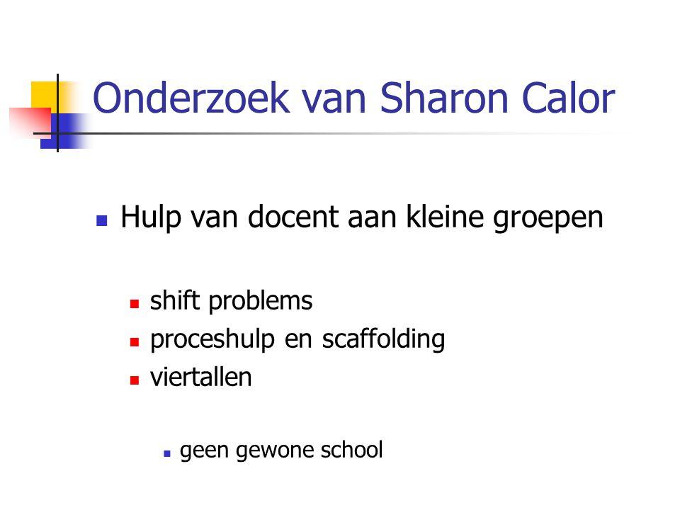 Onderzoek van Sharon Calor Hulp van docent aan kleine groepen shift problems proceshulp en scaffolding viertallen geen gewone school