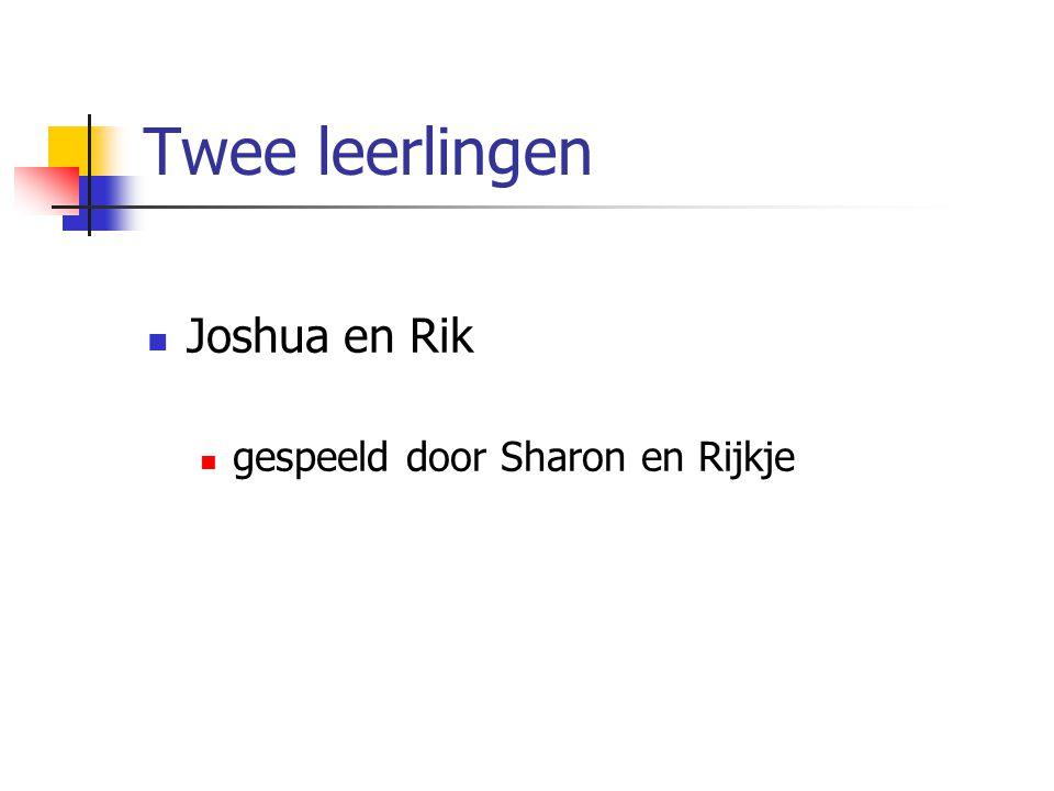 Twee leerlingen Joshua en Rik gespeeld door Sharon en Rijkje