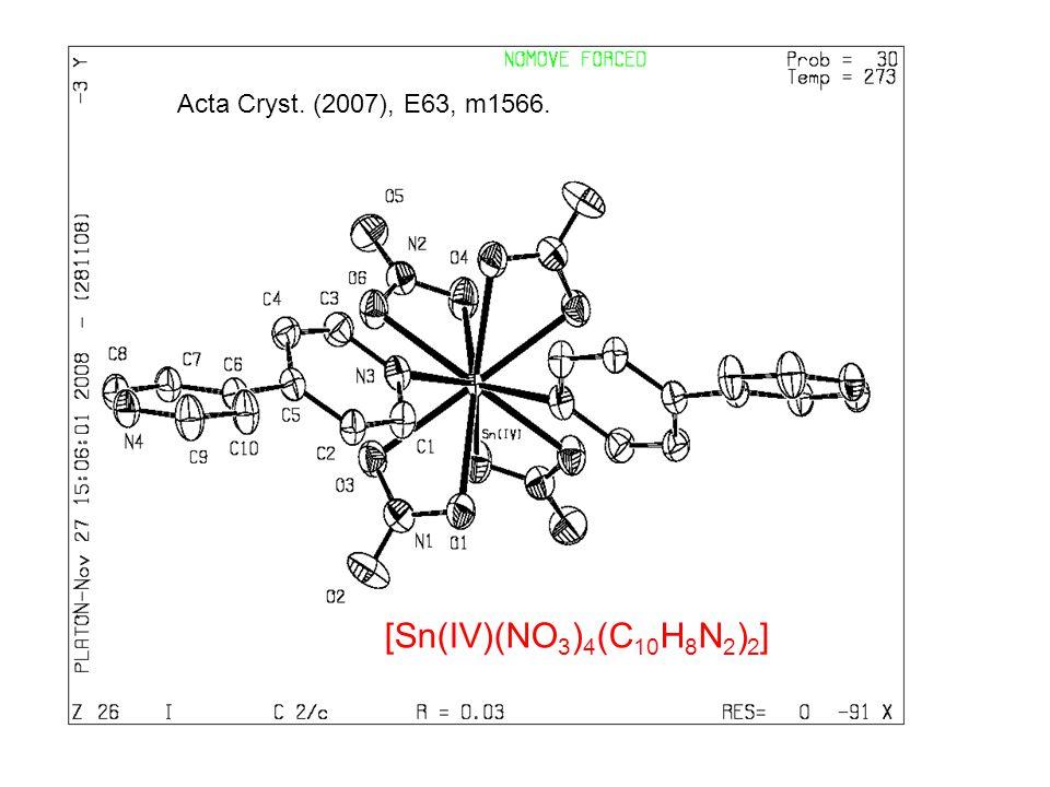 [Sn(IV)(NO 3 ) 4 (C 10 H 8 N 2 ) 2 ] Acta Cryst. (2007), E63, m1566.