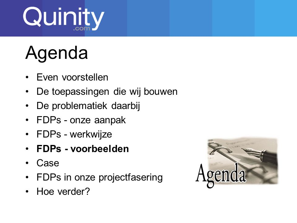 Agenda Even voorstellen De toepassingen die wij bouwen De problematiek daarbij FDPs - onze aanpak FDPs - werkwijze FDPs - voorbeelden Case FDPs in onze projectfasering Hoe verder?