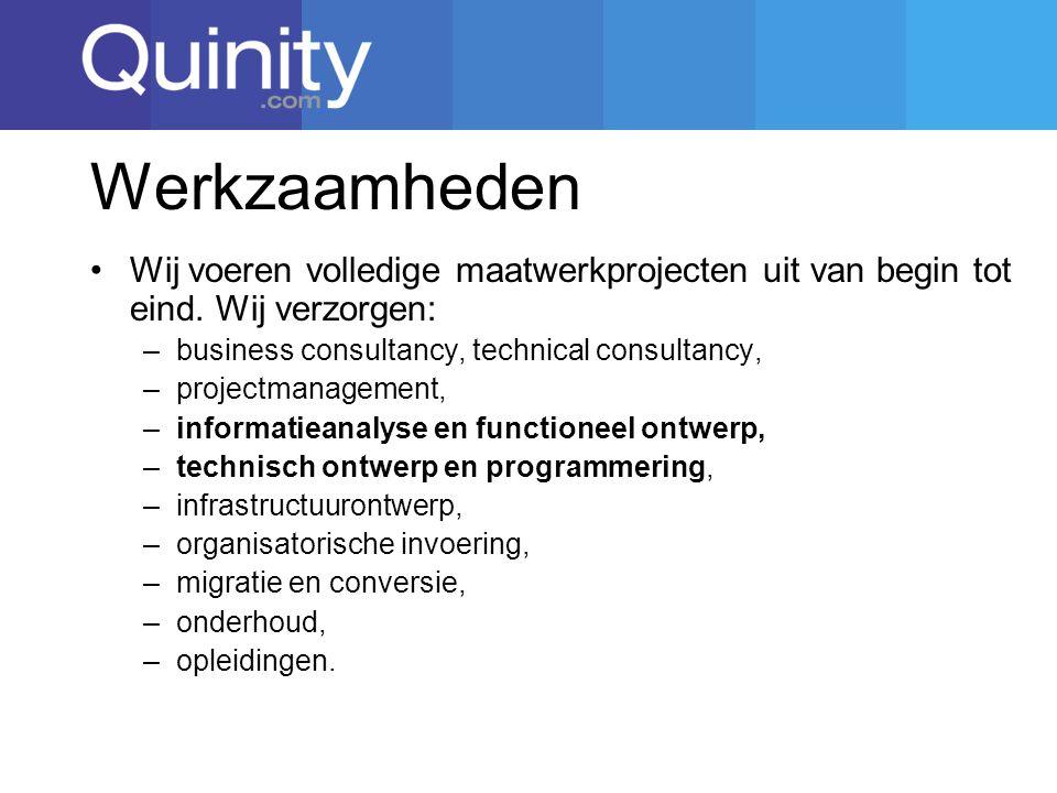 Werkzaamheden Wij voeren volledige maatwerkprojecten uit van begin tot eind.