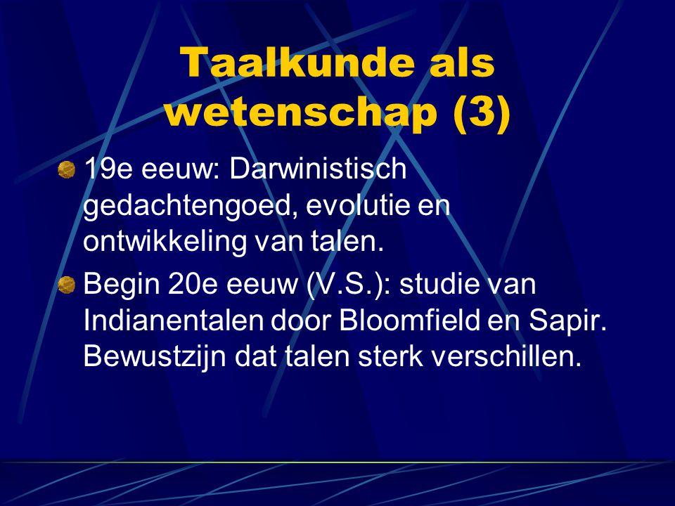 Taalkunde als wetenschap (3) 19e eeuw: Darwinistisch gedachtengoed, evolutie en ontwikkeling van talen.