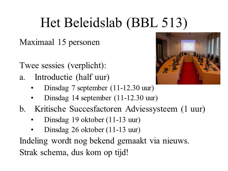Het Beleidslab (BBL 513) Maximaal 15 personen Twee sessies (verplicht): a.Introductie (half uur) Dinsdag 7 september (11-12.30 uur) Dinsdag 14 septemb
