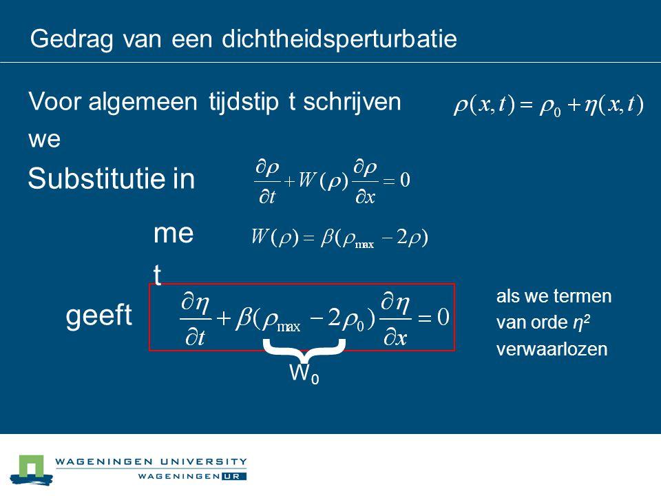 Substitutie in me t geeft als we termen van orde η 2 verwaarlozen Voor algemeen tijdstip t schrijven we } W0W0 Gedrag van een dichtheidsperturbatie