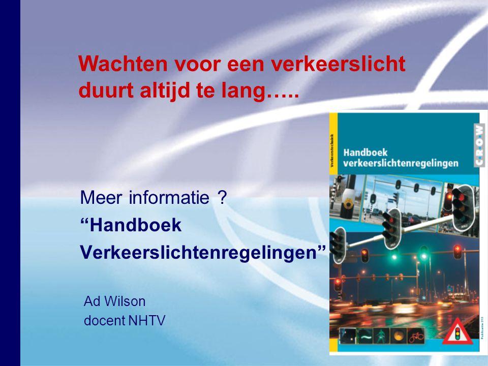 """internationale hogeschool Breda Meer informatie ? """"Handboek Verkeerslichtenregelingen"""" Wachten voor een verkeerslicht duurt altijd te lang….. Ad Wilso"""